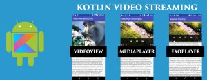 Kotlin on Android video streaming applications