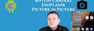Kotlin Camera2 video picture in picture
