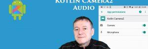 Kotlin camera2 API audio capture