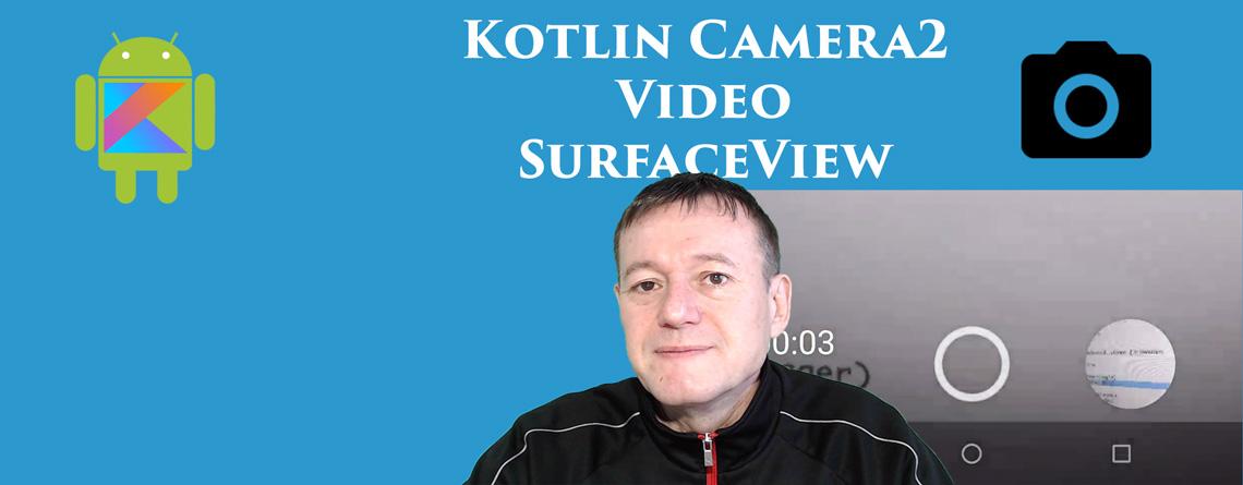 Kotlin camera2 API video SurfaceView
