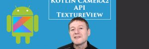 Kotlin Android Camera2 API TextureView